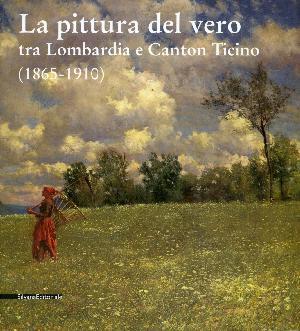 La pittura del vero tra Lombardia e Canton Ticino - Pinacoteca Giovanni Zust, Rancate
