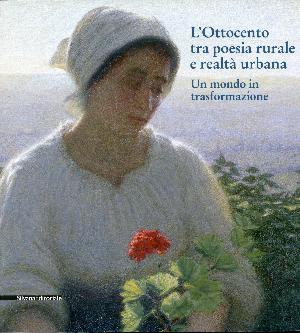 L'Ottocento tra poesia rurale e realtà urbana - Rancate, Pinacoteca cantonale Giovanni Zust