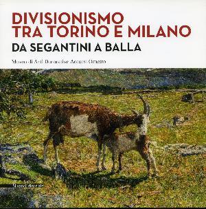 Divisionismo tra Torino e Milano - Da Segantini a Balla - Museo Accorsi-Ometto, Torino