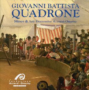 Giovanni Battista Quadrone - Torino, Fondazione Accorsi-Ometto