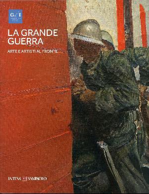 La grande guerra - Arte e artisti al fronte - Gallerie d'Italia, Milano