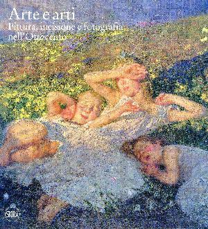ARTE E ARTI. Pittura, incisione e fotografia nell'Ottocento
