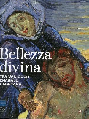 Bellezza divina - Tra Van Gogh, Chagall e Fontana - Firenze, Palazzo Strozzi