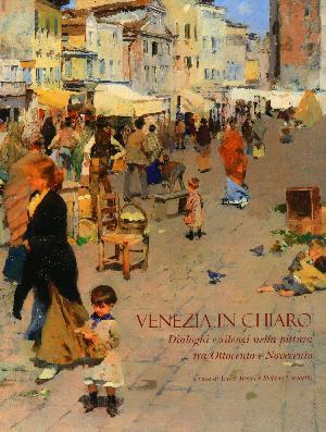 VENEZIA IN CHIARO - Dialoghi e silenzi nella pittura tra Ottocento e Novecento