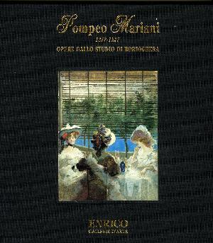 Pompeo Mariani (1857 - 1927). Opere dallo Studio di Borgdighera