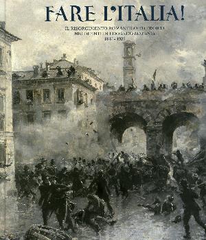 FARE L'ITALIA! - Il Risorgimento romantico ed eroico nei dipinti di Edoardo Matania (1847 - 1929)