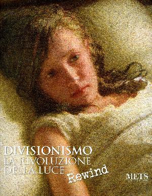 DIVISIONISMO - LA RIVOLUZIONE DELLA LUCE - Rewind