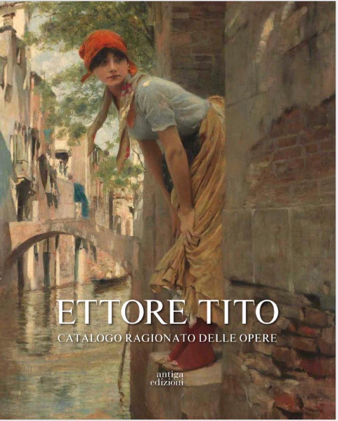 ETTORE TITO - Catalogo ragionato delle opere